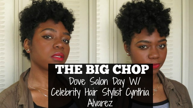 Dove Salon Day X Big Chop W/ Celebrity Hair Stylist Cynthia Alvarez